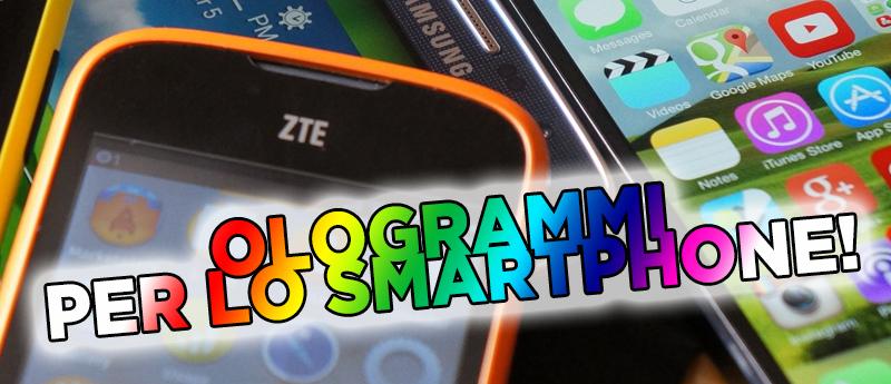 Ologrammi per lo smartphone / tablet