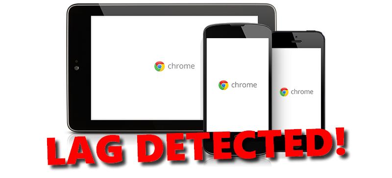 Chrome lag Android